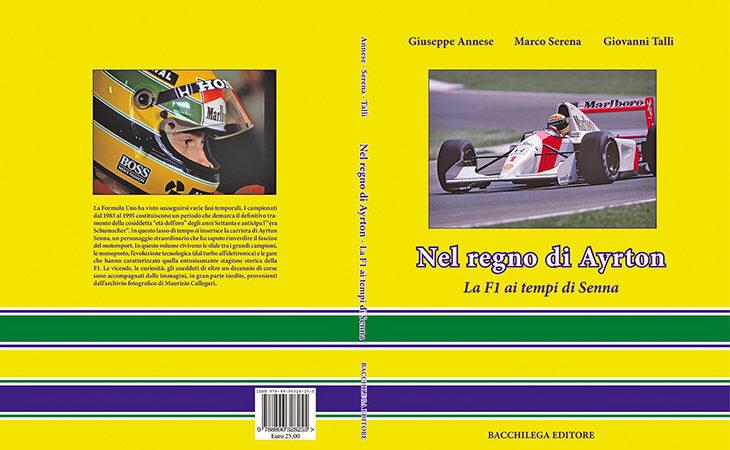 «Nel regno di Ayrton – La F1 ai tempi di Senna», il libro di Bacchilega Editore protagonista all'autodromo per l'Ayrton Day