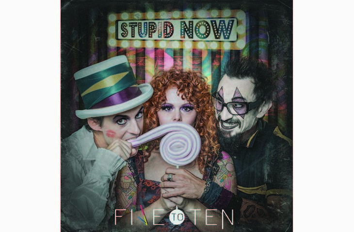 Stupid Now, il nuovo album dei Five to Ten di Silvia De Santis