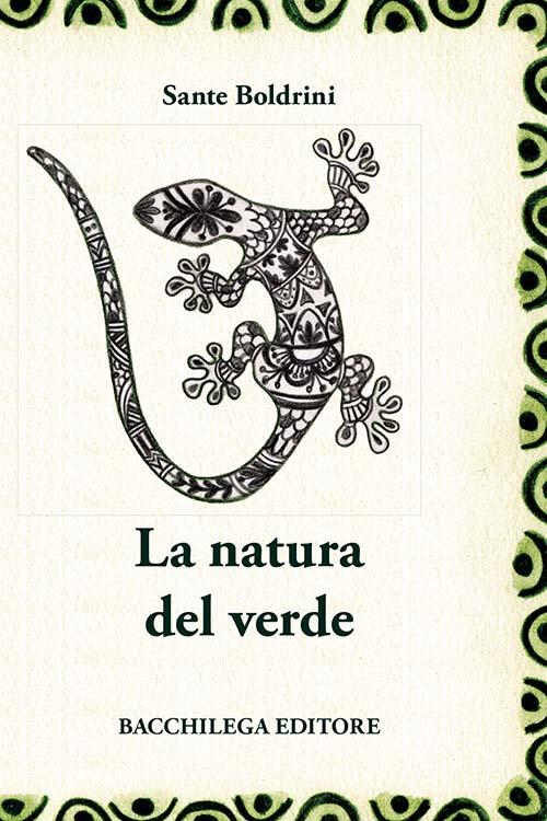«La natura del verde», ovvero i nuovi aforismi di Sante Boldrini pubblicati da Bacchilega editore