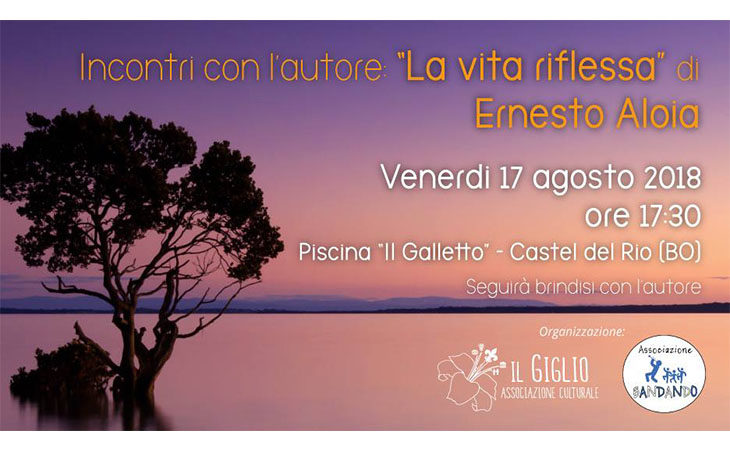 Incontri con l'autore, a Castel Del Rio Ernesto Aloia presenta il suo nuovo libro «La vita riflessa»
