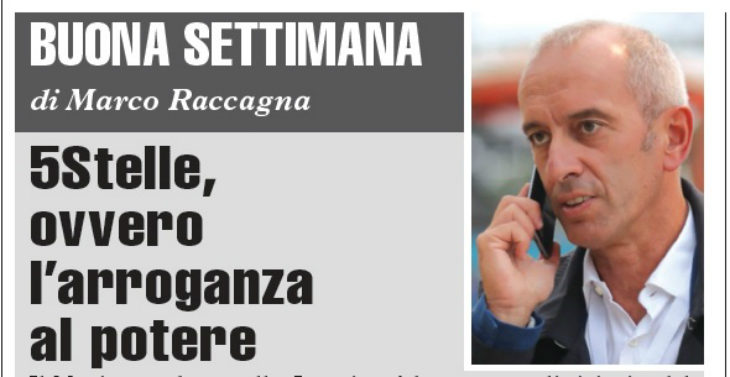 """Buona Settimana di Marco Raccagna: """"5Stelle, ovvero l'arroganza al potere'"""