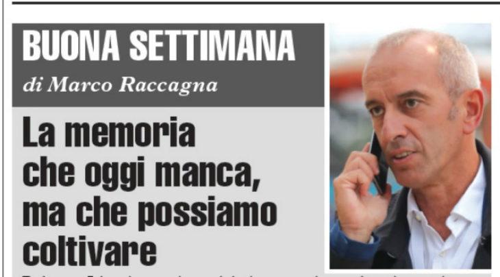 """Buona Settimana di Marco Raccagna: """"La memoria che oggi manca, ma che possiamo coltivare'"""