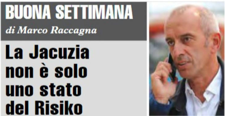 """Buona Settimana di Marco Raccagna: """"La Jacuzia non è solo uno stato del Risiko'"""