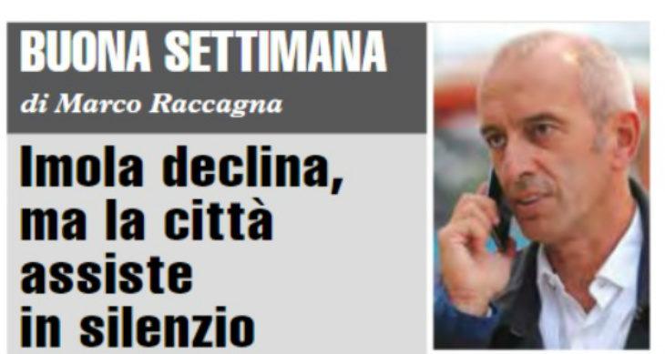 """Buona Settimana di Marco Raccagna: """"Imola declina, ma la città assiste in silenzio'"""
