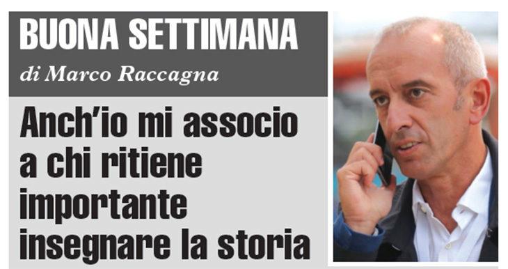 Buona Settimana di Marco Raccagna: Anch'io mi associo a chi ritiene importante insegnare la storia