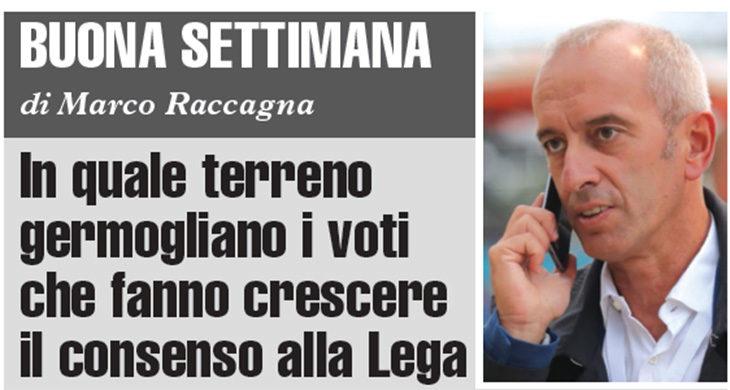 Buona Settimana di Marco Raccagna: In quale terreno germogliano i voti che fanno crescere il consenso alla Lega