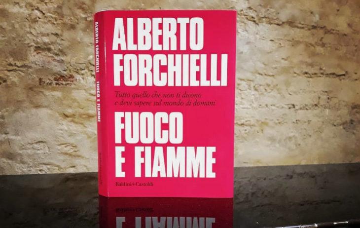 """Il 25 giugno all'hotel Donatello di Imola la presentazione del libro di Alberto Forchielli """"Fuoco e fiamme'"""