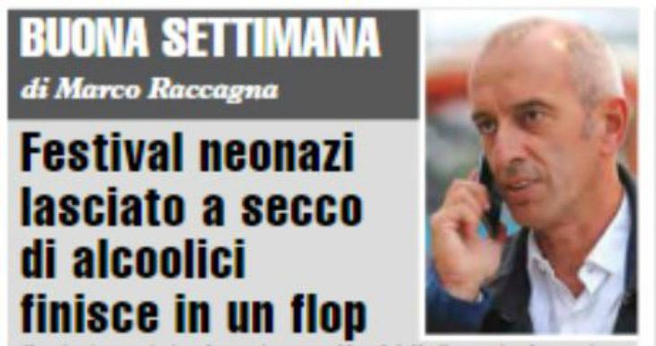 Buona Settimana di Marco Raccagna: Festival neonazi lasciato a secco di alcoolici finisce in un flop