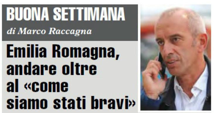 Buona Settimana di Marco Raccagna: Emilia Romagna, andare oltre al «come siamo stati bravi»