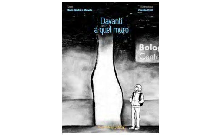 «Davanti a quel muro», il libro per ragazzi di Bacchilega Junior sulla strage di Bologna