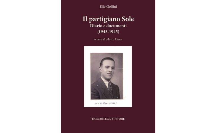 «Il partigiano Sole», diario di Elio Gollini tra storia e vita pubblicato da Bacchilega Editore. IL VIDEO