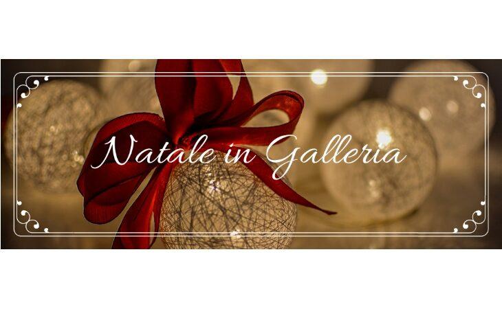 «Natale in Galleria», feste all'insegna dell'artigianato e della solidarietà
