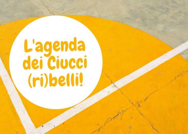 L'agenda dei Ciucci (ri)belli: 26 aprile-2 maggio 2021